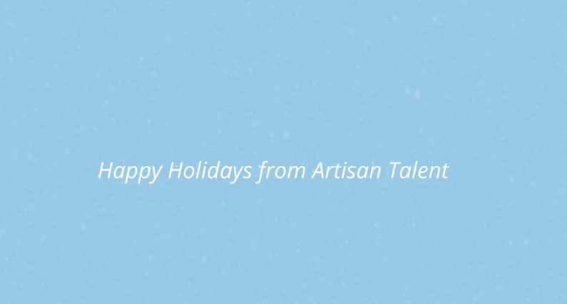 Happy Holidays from Artisan Talent 2015